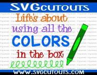 Life's About Using All The Colors In The Box Design
