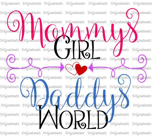 Mommys Girl Daddys World Design